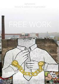 Free Work (Ephemera Vol. 13, No. 1)