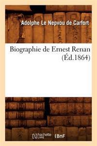 Biographie de Ernest Renan (�d.1864)