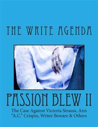 Passion Blew II: The Case Against Victoria Strauss, Ann A.C. Crispin, Writer Beware & Others