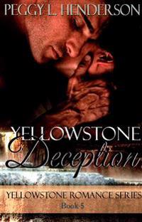 Yellowstone Deception: Yellowstone Romance Series Book 5