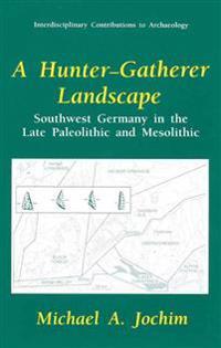 A Hunter-Gatherer Landscape