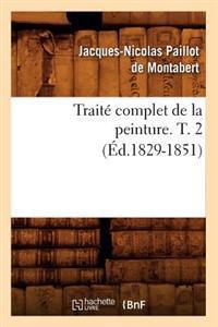 Traite Complet de la Peinture. T. 2 (Ed.1829-1851)