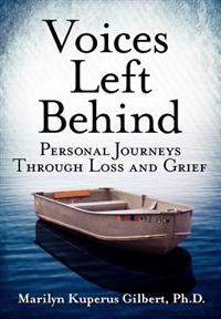 Voices Left Behind: Personal Journeys Through Loss and Grief