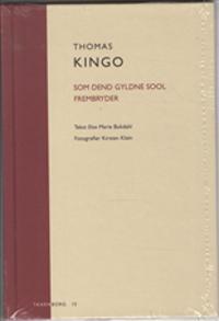 Thomas Kingo: Som dend Gyldne Sool frembryder