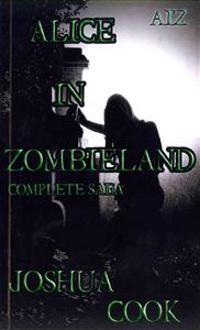 Aiz: Alice in Zombieland (Complete Saga): Aiz: Alice in Zombieland (Complete Saga) from Zombie A.C.R.E.S.