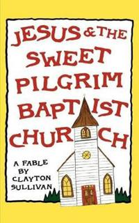 Jesus & the Sweet Pilgrim Baptist Church