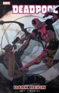 Deadpool - Volume 2: Dark Reign