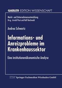 Informations- Und Anreizprobleme Im Krankenhaussektor