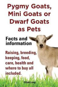 Pygmy Goats, Mini Goats or Dwarf Goats as Pets