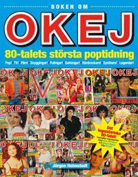 Boken om OKEJ : 80-talets största poptidning