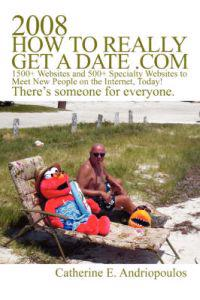 2008 How to Really Get a Date.com