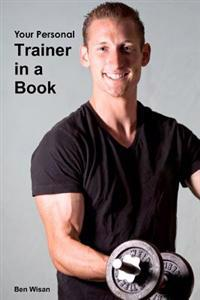 Trainer in a Book: An Interactive and Hands On, Fitness Trainer in a Book
