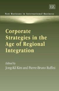 Corporate Strategies in the Age of Regional Intergration