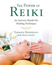 The Power of Reiki: An Ancient Hands-On Healing Technique