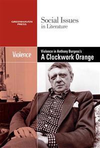Violence in Burgess's A Clockwork Orange