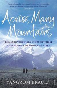 Across many mountains - the extraordinary story of three generations of wom