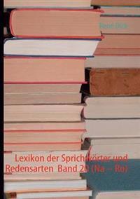 """Lexikon Der Sprichw Rter Und Redensarten Band 20 (Na """" Ro)"""