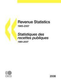 Revenue Statistics 1965-2007 / Statistiques Des Recettes Publiques 1965-2007