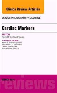 Cardiac Markers, an Issue of Clinics in Laboratory Medicine