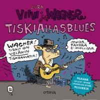 Viivi ja Wagner - Tiskiallasblues (+ cd)