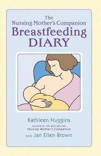 The Nursing Mother's Companion Breastfeeding Diary