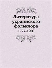 Literatura Ukrainskogo Fol'klora 1777-1900