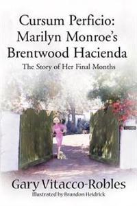 Cursum Perficio, Marilyn Monroe's Brentwood Hacienda