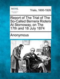 Report of the Trial of the So-Called Bernera Rioters at Stornoway, on the 17th and 18 July 1874