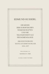 Die Krisis Der Europäischen Wissenschaften Und Die Transzendentale PHänomenologie: Ergänzungsband Texte Aus Dem Nachlass 1934--1937