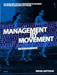 Management by Movement : metodhandbok