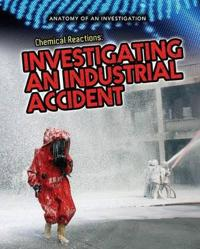 Chemical reactions - investigating an industrial accident