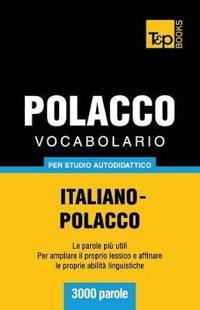 Vocabolario Italiano-Polacco Per Studio Autodidattico - 3000 Parole