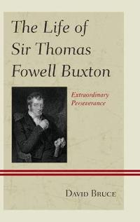 The Life of Sir Thomas Fowell Buxton