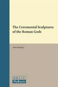 The Ceremonial Sculptures of the Roman Gods