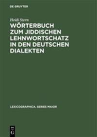 W rterbuch Zum Jiddischen Lehnwortschatz in Den Deutschen Dialekten