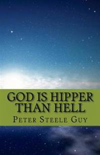 God Is Hipper Than Hell: A Book of Modern Urban Poetry