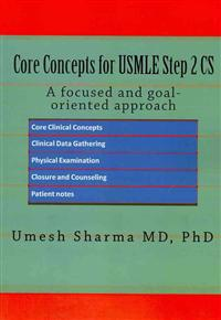Core Concepts for USMLE Step 2 CS: A Focused and Goal-Oriented Approach
