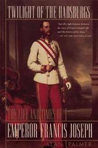 Twilight of the Habsburgs