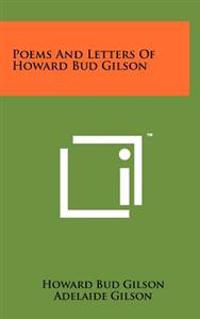 Poems and Letters of Howard Bud Gilson