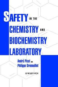 Safety in the Chemistry and Biochemistry Laboratory