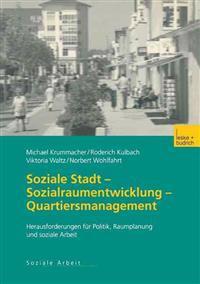 Soziale Stadt -- Sozialraumentwicklung -- Quartiersmanagement