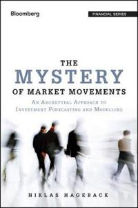 The Mystery of Market Movements: An Archetypal Approach to Investment Forec