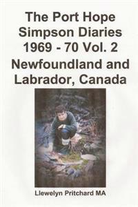 The Port Hope Simpson Diaries 1969 - 70 Vol. 2 Newfoundland and Labrador, Canada: Vertice Speciale
