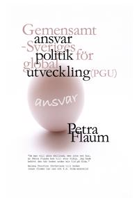 Ansvar Gemensamt ansvar - Sveriges politik för global utveckling (PGU)