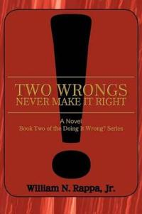 Two Wrongs Never Make It Right!