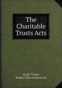 The Charitable Trusts Acts