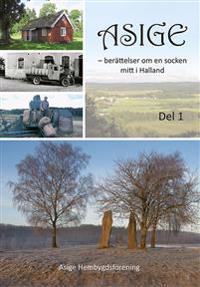 Asige - berättelser om en socken mitt i Halland
