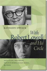 With Robert Lowell and His Circle