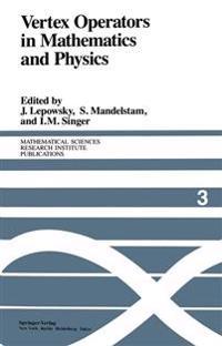 Vertex Operators in Mathematics and Physics