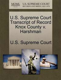 U.S. Supreme Court Transcript of Record Knox County V. Harshman